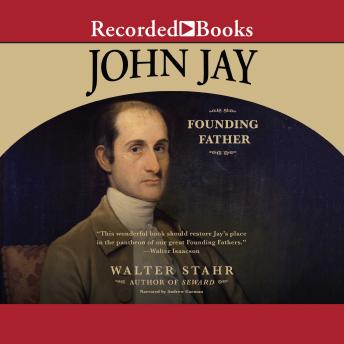 John Jay: Founding Father, Walter Stahr