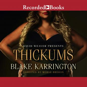 Thickums, Blake Karrington