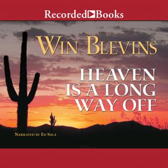 Heaven is a Long Way Off, Win Blevins