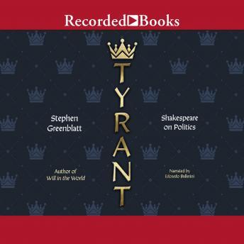 Tyrant: Shakespeare on Politics details