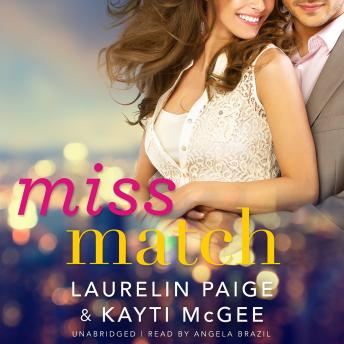 Miss Match, Kayti McGee, Laurelin Paige