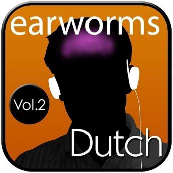 Rapid Dutch, Vol. 2, Audio book by Earworms Learning