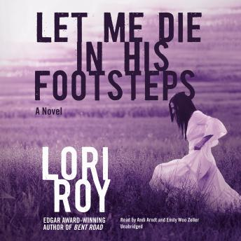 Let Me Die in His Footsteps, Lori Roy