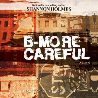 Download B-More Careful: A Novel by Shannon Holmes