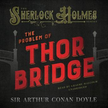 Problem of Thor Bridge, Sir Arthur Conan Doyle