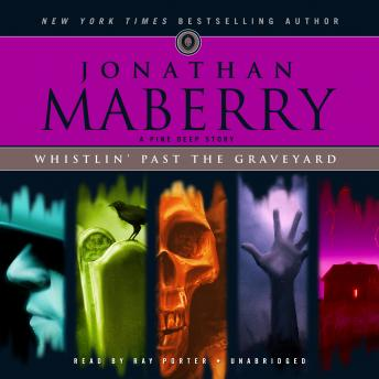 Whistlin' past the Graveyard: A Pine Deep Story, Jonathan Maberry