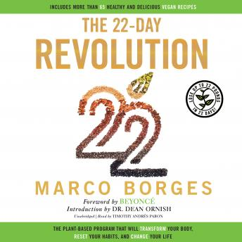 22-Day Revolution: The Plant-Based Program That Will Transform Your Body, Reset Your Habits, and Change Your Life, Marco Borges