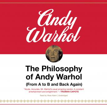 Philosophy of Andy Warhol: (From A to B and Back Again), Andy Warhol