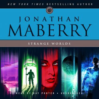 Strange Worlds: Short Fiction by Jonathan Maberry, Jonathan Maberry