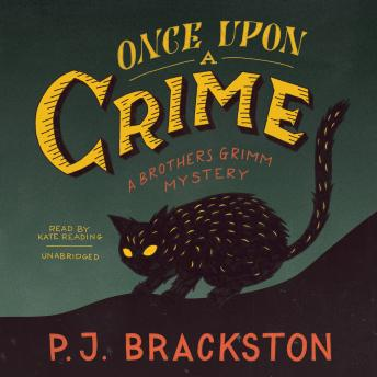 Once upon a Crime: A Brothers Grimm Mystery, P. J. Brackston