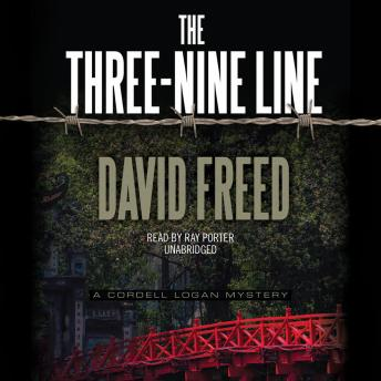 Three-Nine Line: A Cordell Logan Mystery, David Freed