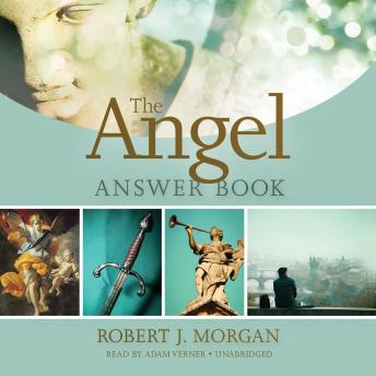 Angel Answer Book, Robert J. Morgan