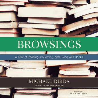 Browsings: A Year of Reading, Collecting, and Living with Books, Michael Dirda