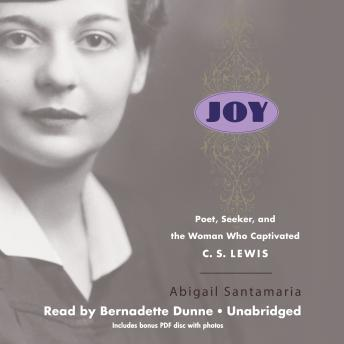 Joy: Poet, Seeker, and the Woman Who Captivated C. S. Lewis, Abigail Santamaria