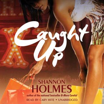 Caught Up, Shannon Holmes