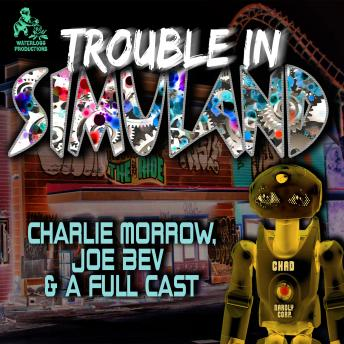 Trouble in Simuland: A Joe Bev Audio Theater sample.
