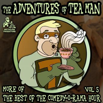 Adventures of Tea Man: More of the Best of the Comedy-O-Rama Hour, Mitchell Pearson