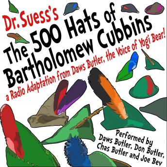 The 500 Hats of Bartholomew Cubbins: A Radio Adaptation from the Voice of Yogi Bear!
