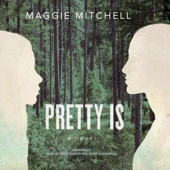 Pretty Is: A Novel, Maggie Mitchell