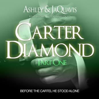 Carter Diamond: Before the Cartel He Stood Alone, Ashley and JaQuavis