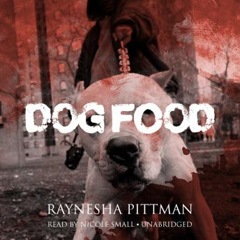 Dog Food, Raynesha Pittman