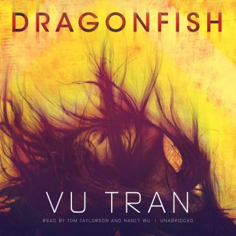 Dragonfish: A Novel, Vu Tran