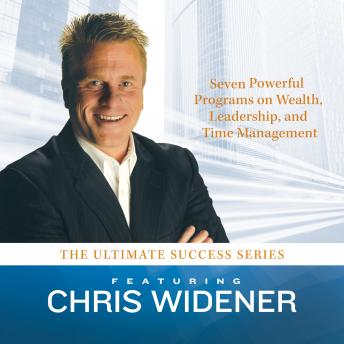 The Ultimate Success Series: Seven Powerful Programs on Wealth, Leadership, and Time Management