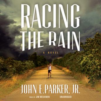 Racing the Rain: A Novel, John L. Parker Jr.