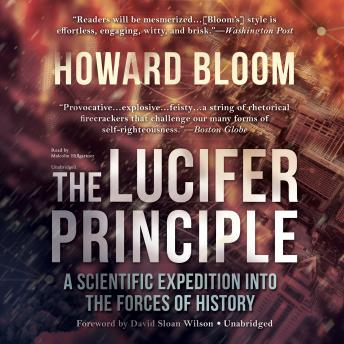 Lucifer Principle: A Scientific Expedition into the Forces of History, Howard Bloom