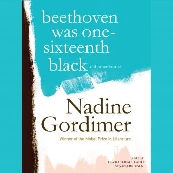 Beethoven Was One-Sixteenth Black, and Other Stories, Nadine Gordimer