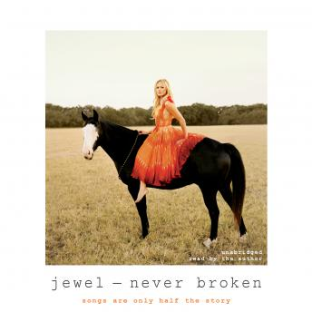 Never Broken: Songs Are Only Half the Story, Jewel