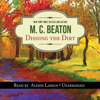 Dishing the Dirt: An Agatha Raisin Mystery, M. C. Beaton