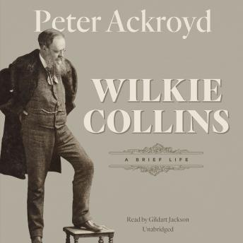 Download Wilkie Collins: A Brief LIfe by Peter Ackroyd