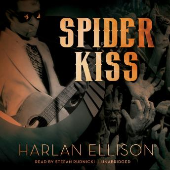 Spider Kiss, Harlan Ellison