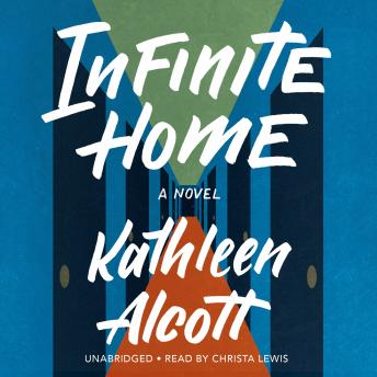 Infinite Home, Kathleen Alcott