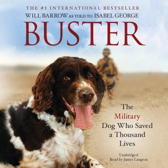 Buster: The Military Dog Who Saved a Thousand Lives, Isabel George, Will Barrow
