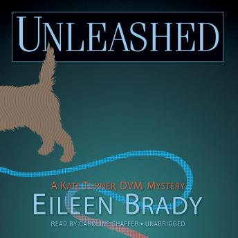 Unleashed: A Kate Turner, DVM, Mystery