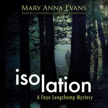 Isolation: A Faye Longchamp Mystery, Mary Anna Evans
