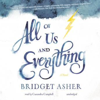 All of Us and Everything: A Novel, Bridget Asher