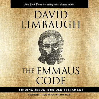 Emmaus Code: Finding Jesus in the Old Testament, David Limbaugh