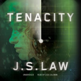 Tenacity: A Thriller, J. S. Law