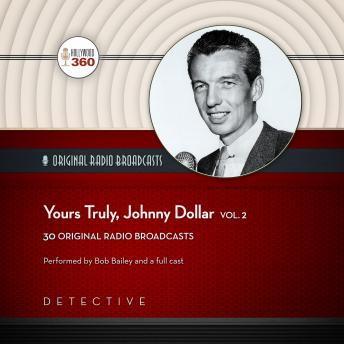 Yours Truly, Johnny Dollar, Vol. 2, Hollywood 360
