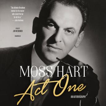 Act One: An Autobiography, Moss Hart