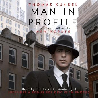 Man in Profile: Joseph Mitchell of the New Yorker, Thomas Kunkel