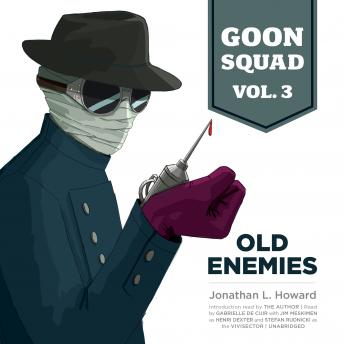 Goon Squad, Vol. 3: Old Enemies, Jonathan L. Howard