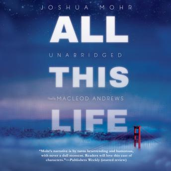 All This Life: A Novel, Joshua Mohr