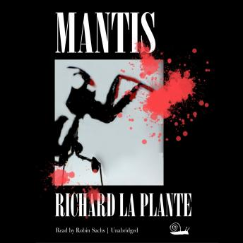 Mantis, Richard La Plante