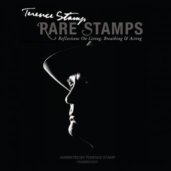 Rare Stamps: Reflections on Living, Breathing, and Acting, Terence Stamp