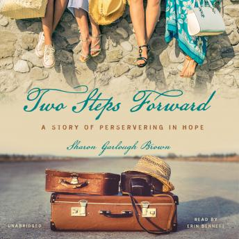 Two Steps Forward: A Story of Persevering in Hope, Sharon Garlough Brown