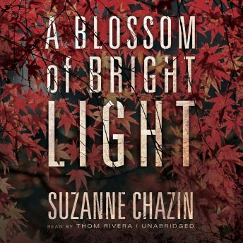 Blossom of Bright Light, Suzanne Chazin